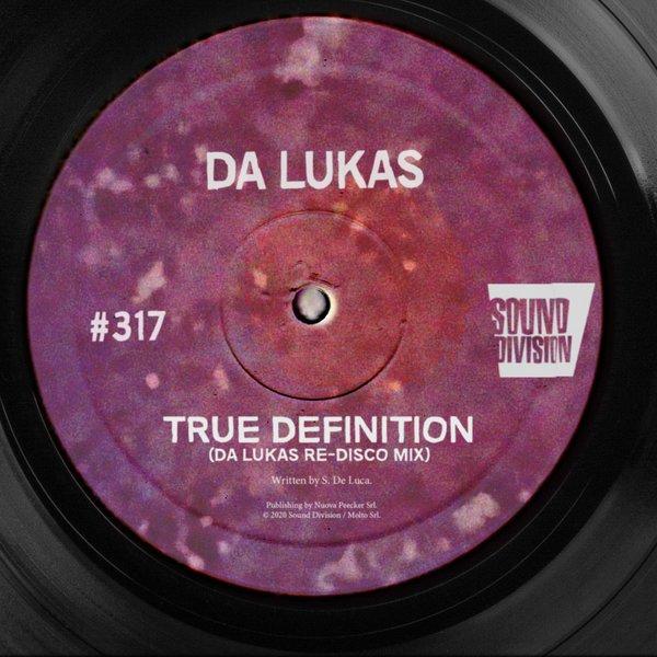 Da Lukas – True Definition (Da Lukas Re-Disco) [SOUND DIVISION]