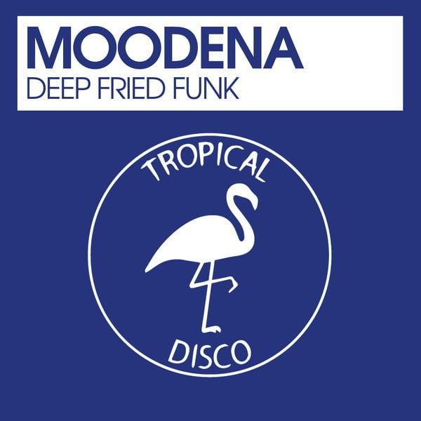 Moodena – Deep Fried Funk [Tropical Disco]