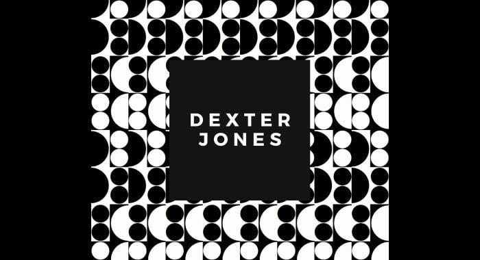 Dexter Jones [ARTIST FEATURE]