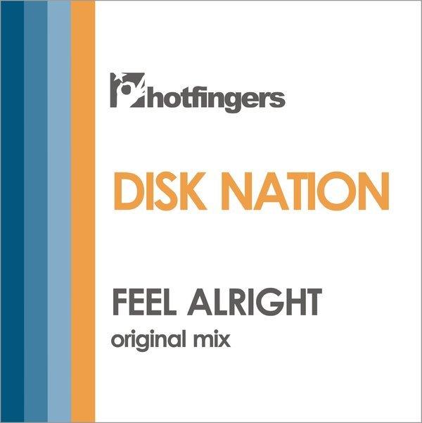 Disk Nation – Feel Alright [Hotfingers]