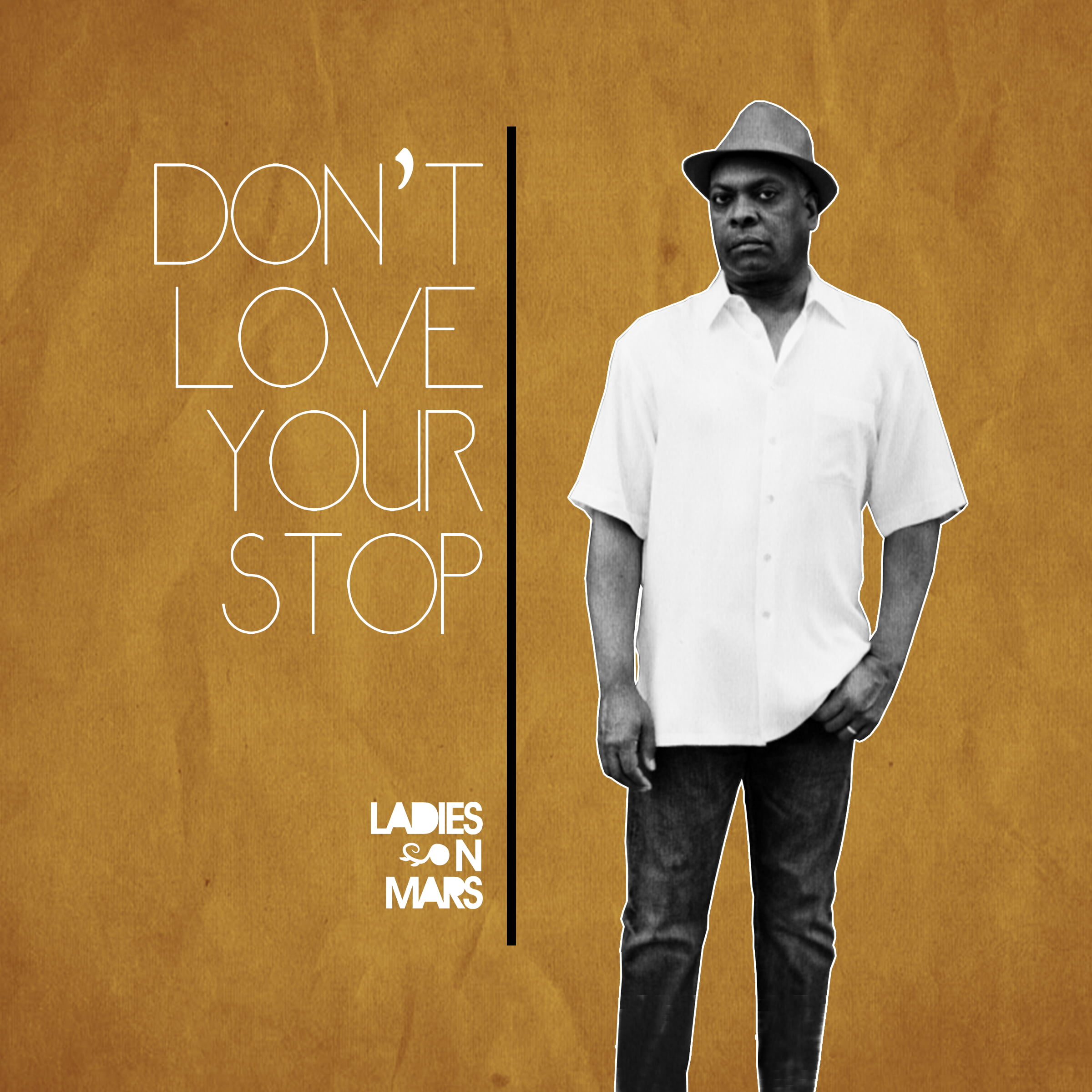 Ladies On Mars – Don't Love  Your Stop