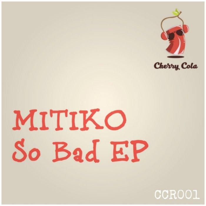 Mitiko – So Good To Me [CHERRY COLA RECORDS]