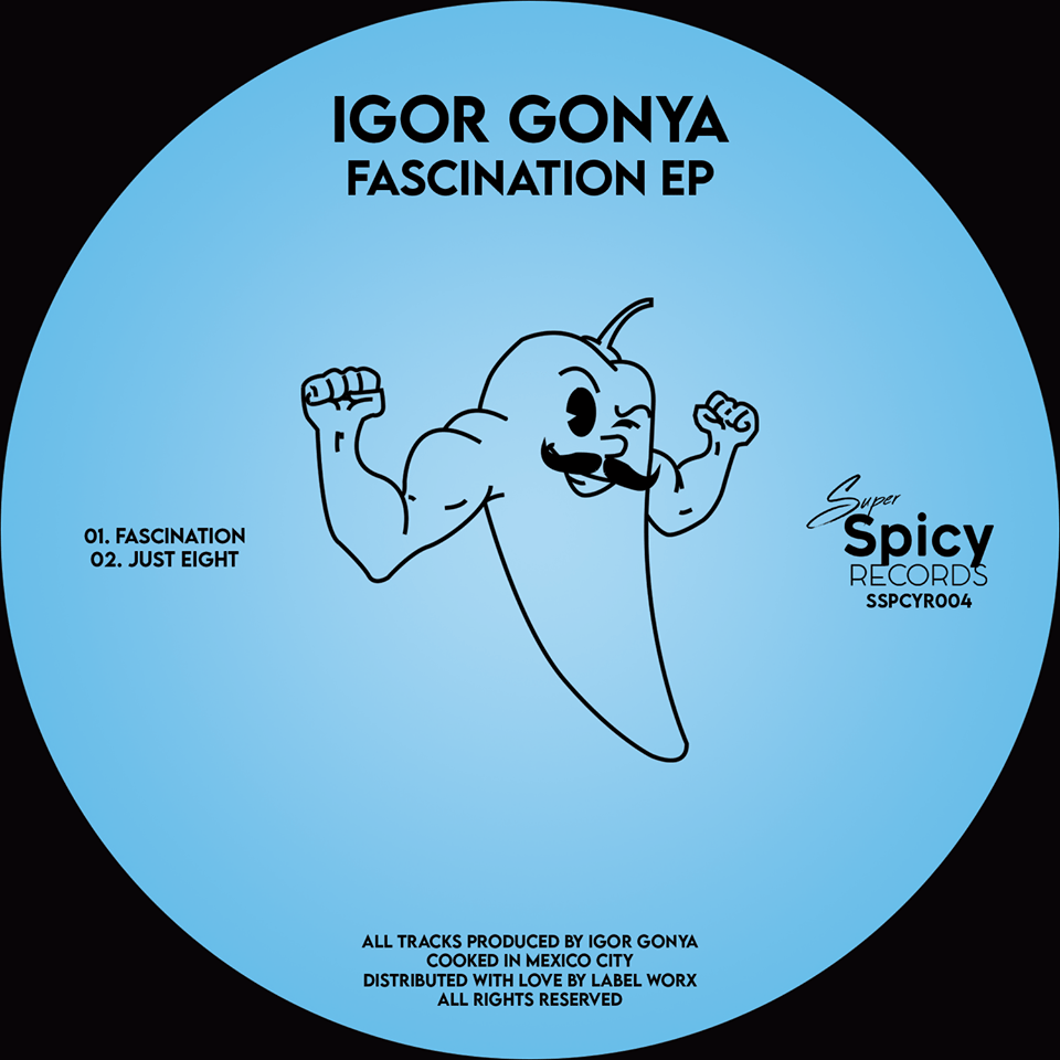 Igor Gonya – Facination EP [Super Spicy]