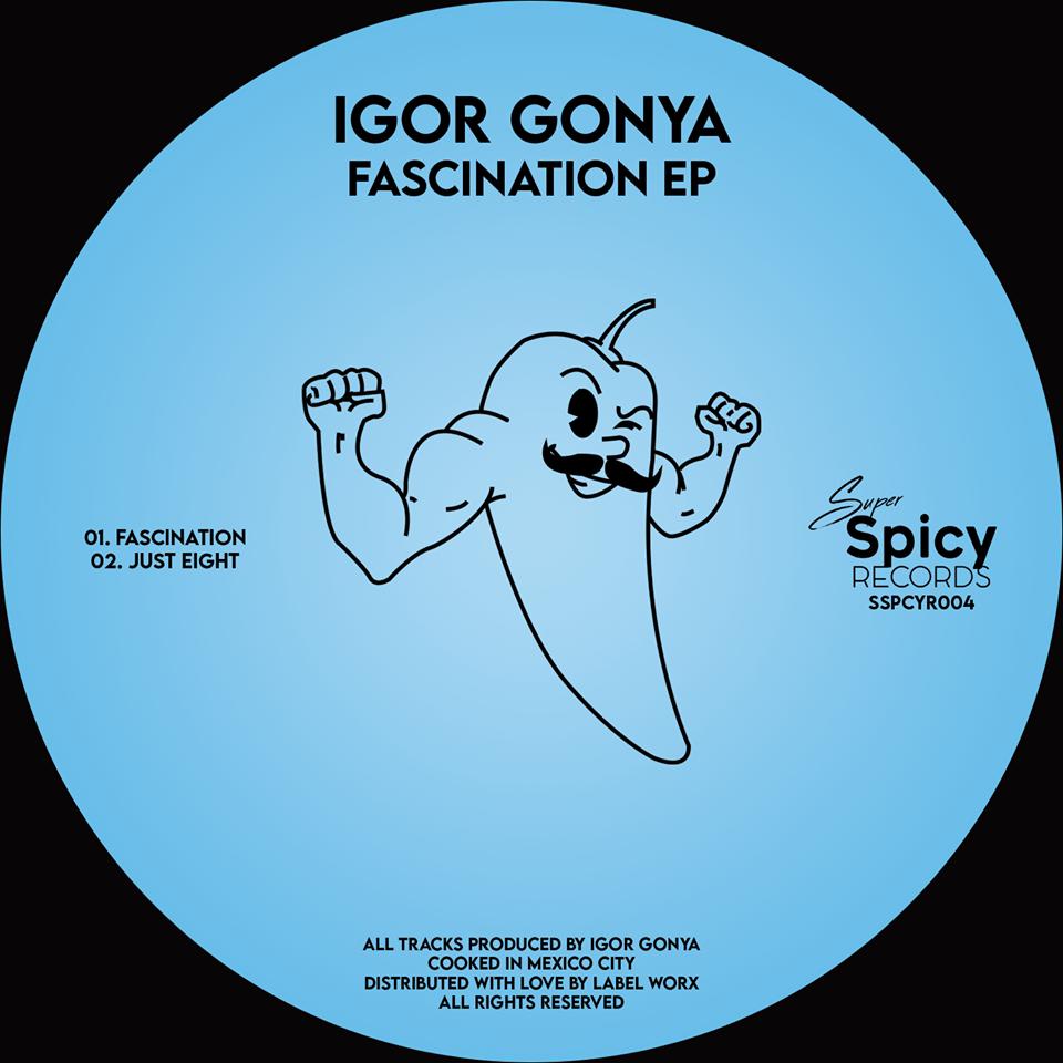 Igor Gonya – Facination EP [Super Spicy]