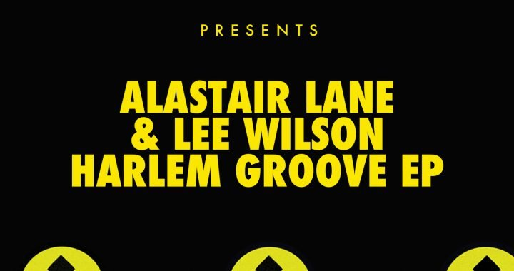 Alastair Lane & Lee Wilson – Harlem Groove [Nervous]
