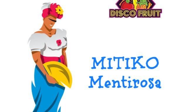 Mitiko – Mentirosa [Disco Fruit]