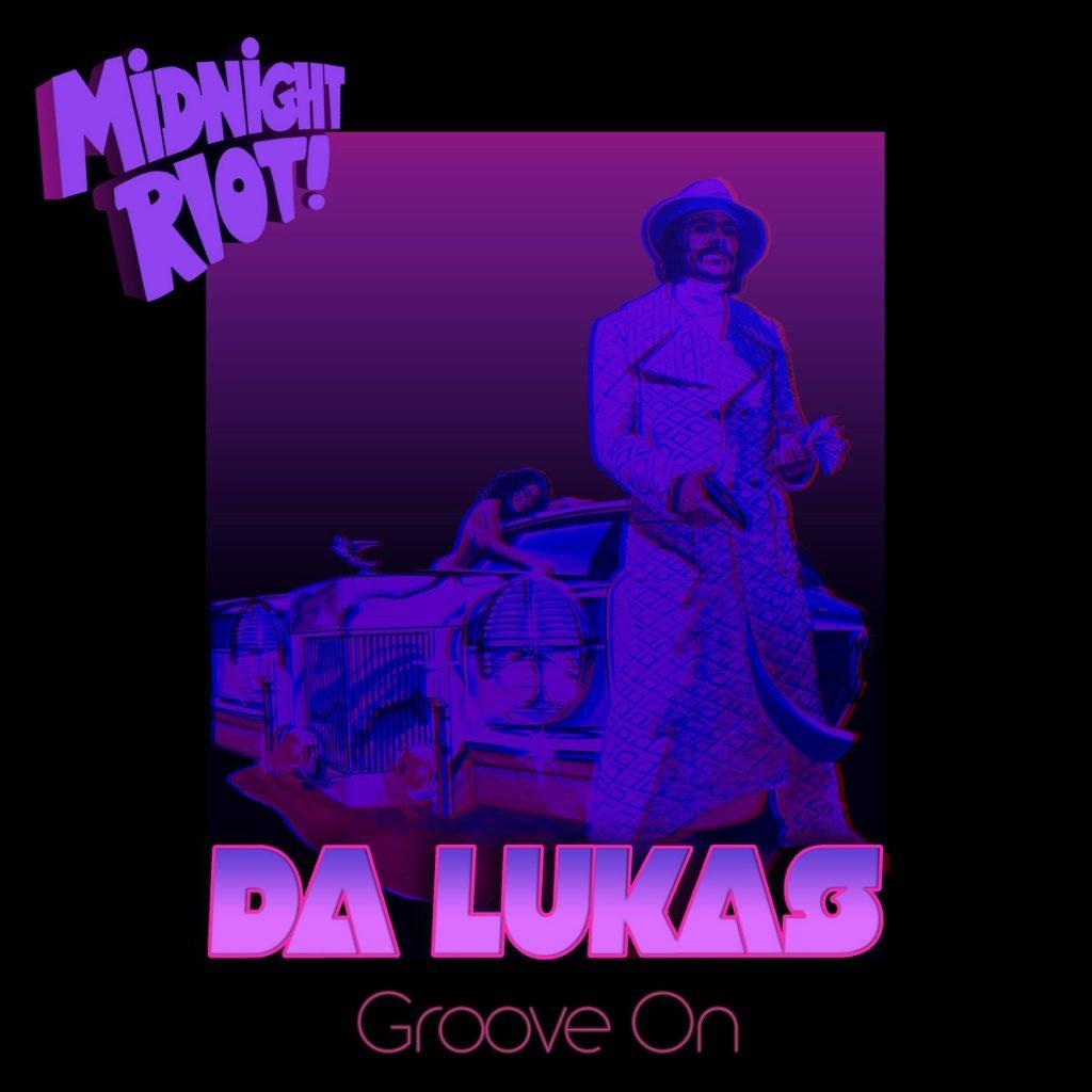 Da Lukas – Groove On [Midnight Riot]