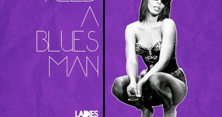 Ladies On Mars – Need A  Blues Man