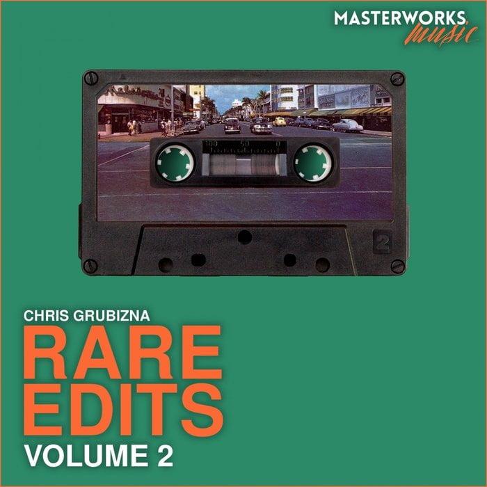 Chris Grubizna – Rare Edits Vol. 2 [Masterworks]