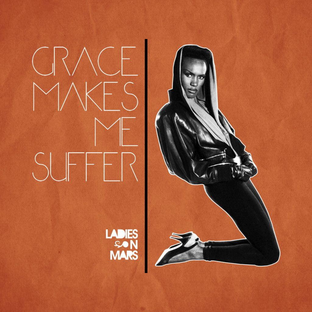 Ladies On Mars – Grace Makes Me Suffer