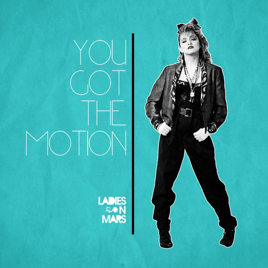 Ladies On Mars – You Got The Motion
