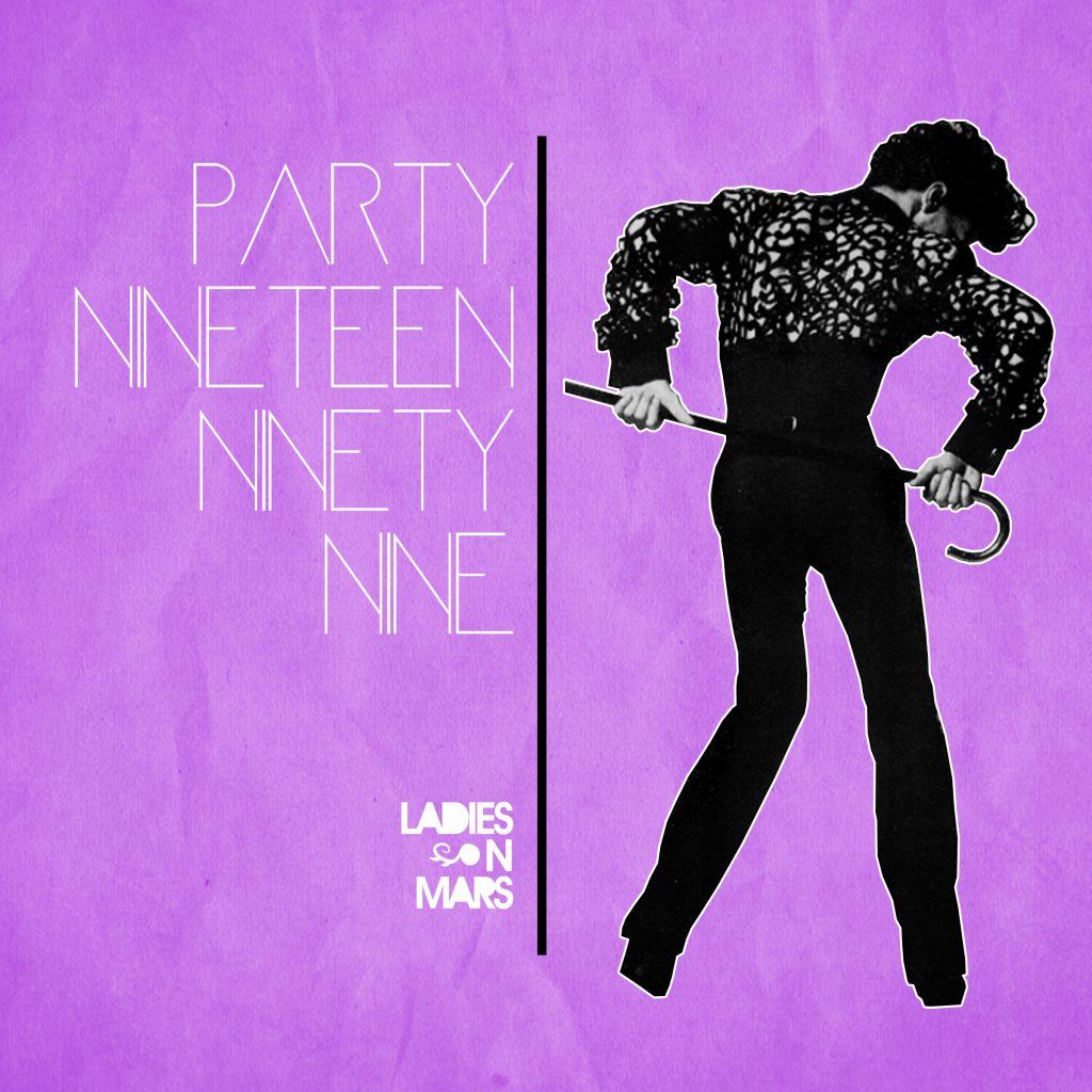 Ladies On Mars – Party Nineteen Ninety Nine