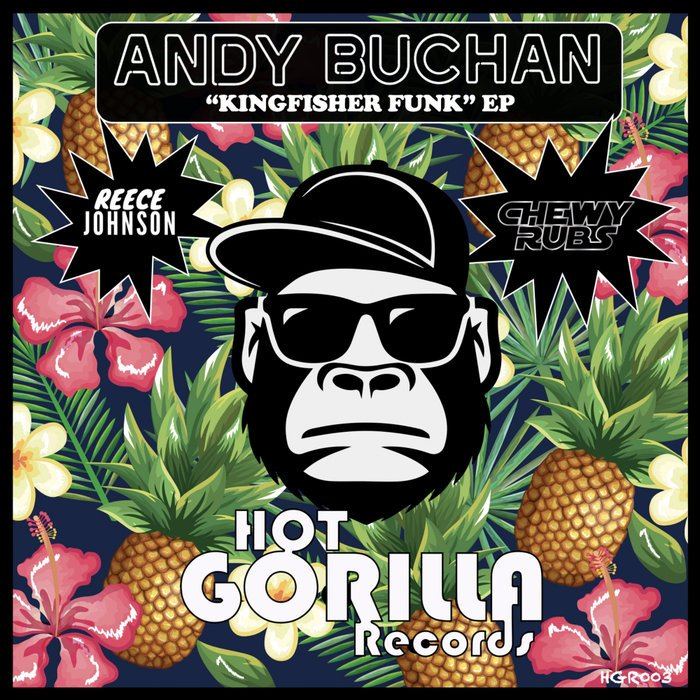 Andy Buchan – Kingfisher Funk EP [Hot Gorilla]