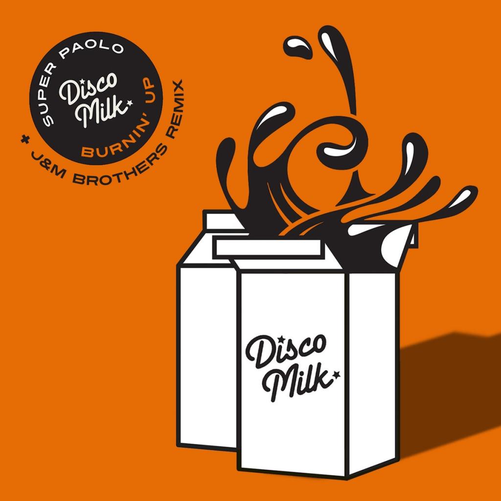 Super Paolo – Burnin' Up [Disco Milk Records]