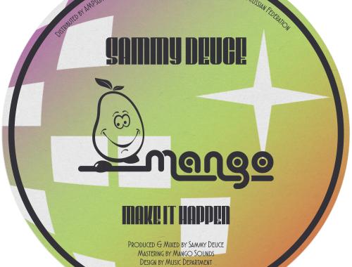 Sammy Deuce – Make It Happen [Mango Sounds]