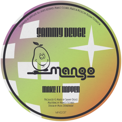 Sammy Deuce – Make It Happen [Mango Sounds]