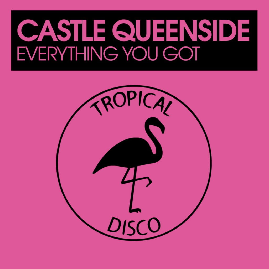 Castle Queenside – Everything You Got [Tropical Disco]