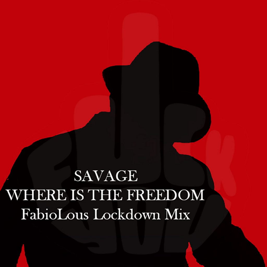 FREE DOWNLOAD Savage – Where Is The Freedom (FabioLous Barker remix)