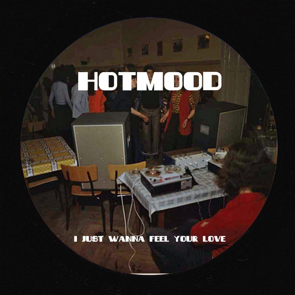 Hotmood –  I Just Wanna Feel Your Love