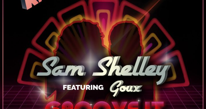 Sam Shelley feat Goux – Groove It EP [Midnight Riot]