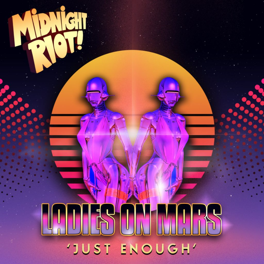 Ladies On Mars – Just Enough EP [Midnight Riot]