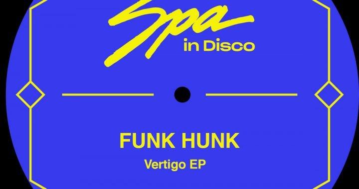Funk Hunk – Vertigo [Spa In Disco]