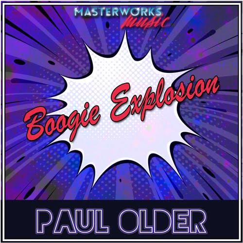 Paul Older – Boogie Explosion EP [Masterworks]