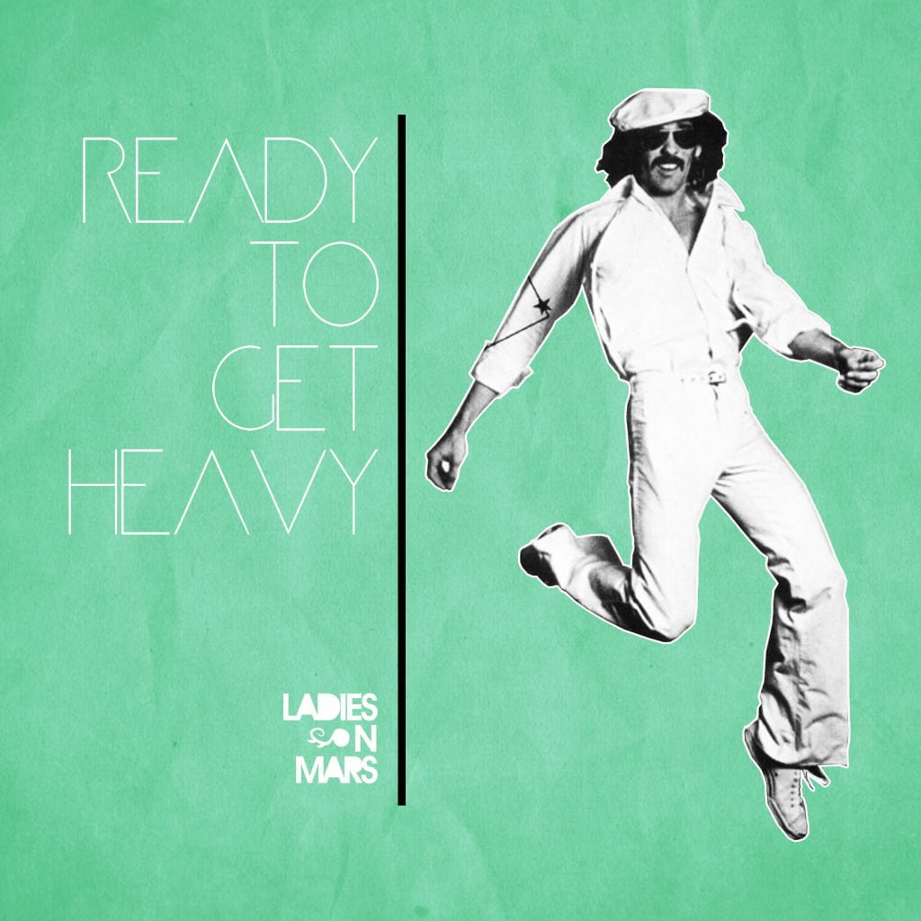 Ladies On Mars – Ready To Get Heavy