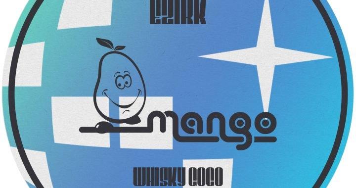 Ezirk – Whisky Go Go [Mango Sounds]