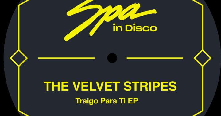 The Velvet Stripes – Traigo Para Ti [Spa In Disco]