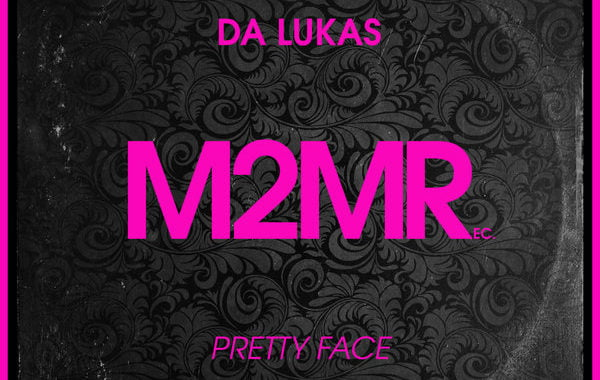 Da Lukas – Pretty Face [M2MR]