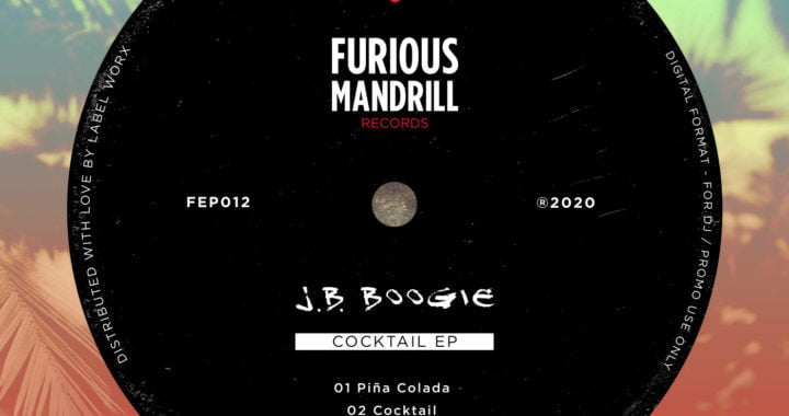 J.B. Boogie – Cocktail EP [Furious Mandrill]