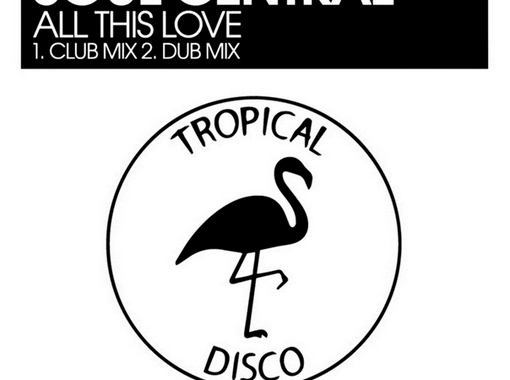 Soul Cental – All This Love (Club Mix) [Tropical Disco]