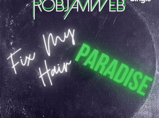 Robjamweb – Fix My Hair [Waxadisc Records]