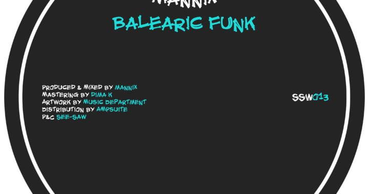 Mannix – Balearic Funk [See-Saw]