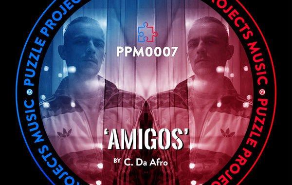 C. Da Afro – Amigos [PuzzleProjectsMusic]