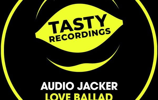 Audio Jacker – Love Ballad (Discotron Remix) [Tasty Recordings]