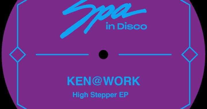 PREMIERE: Ken@Work – High Stepper [Spa In Disco]