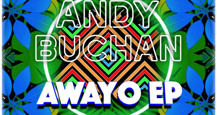 Andy Buchan – Awayo EP [Hot Digits Music]