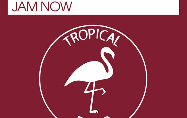 Fun Kool feat. Eruptia & Anna Dee Tee – Jam Now [Tropical Disco Records]