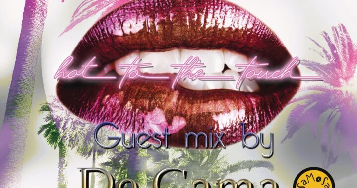 Hot To The Touch 280521 with De Gama & MartinMax on Prime Radio