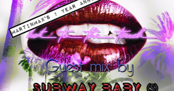 Hot To The Touch 250621 with MartinMax & Subway Baby on Prime Radio