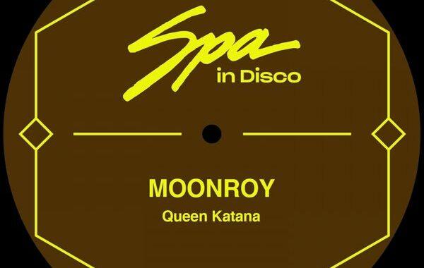 PREMIERE: Moonroy – Queen Katana [Spa In Disco]