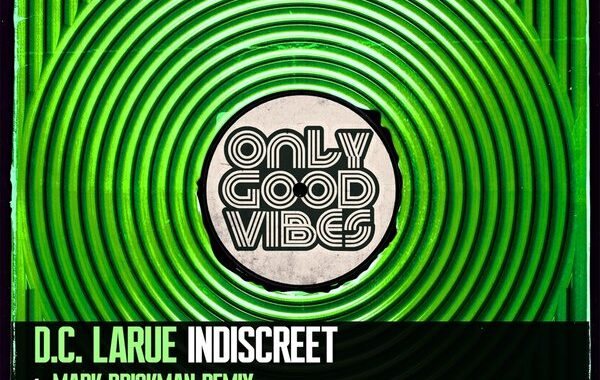 RELEASE OF THE WEEK: D.C. LaRue – Indiscreet [Only Good Vibes Music]